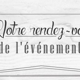 RENDEZ-VOUS DE L'ÉVÉNEMENTIEL