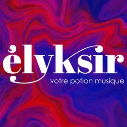 Élyksir, votre potion musique 100% live