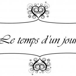 LE TEMPS D'UN JOUR