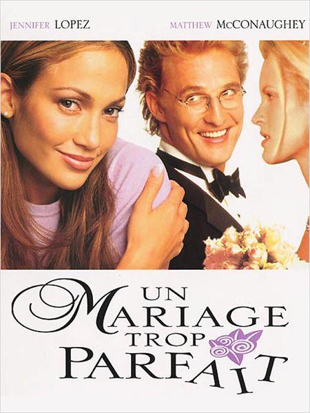 Réalisé par Adam Shankman, 2001 / Acteurs principaux : Jennifer Lopez, Matthew McConaughey…